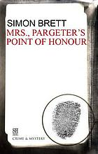 Mrs. Pargeter's point of honour : a Mrs. Pargeter mystery