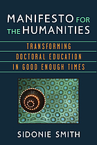 Manifesto for the humanities : transforming doctoral education in good enough times