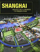 Shanghai : architecture & urbanism for modern China