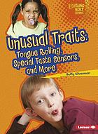 Unusual traits : tongue rolling, special taste sensors, and more