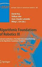 Algorithmic foundations of robotics. IX : selected contributions of the ninth International Workshop on the Algorithmic Foundations of Robotics
