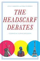 The headscarf debates : conflicts of national belonging