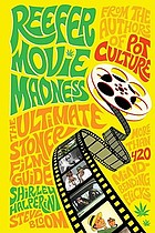 Reefer movie madness : the ultimate stoner film guide
