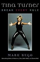 Tina Turner : break every rule