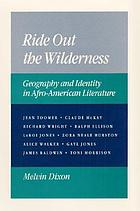 Ride out the wilderness : geography and identity in Afro-American literature
