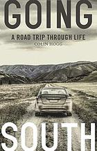Going south : a road trip through life