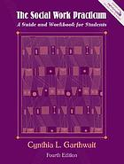 The social work practicum : a guide and workbook for students