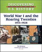 World War I and the roaring twenties, 1914-1928