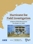 Hurricane Ike field investigations : a report of field operations from October 3-6, 2008