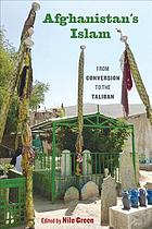 Afghanistan's Islam : from conversion to the Taliban