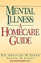 Mental illness : a homecare guide