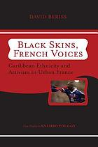 Black skins, French voices : Caribbean ethnicity and activism in urban France