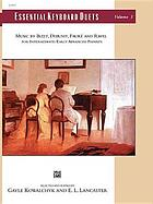 Essential keyboard duets. Volume 3 : music by Bizet, Debussy, Fauré and Ravel