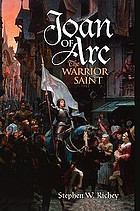 Joan of Arc : the warrior saint