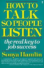 How to talk so people listen : the real key to job success