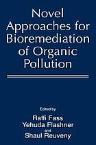 Novel approaches for bioremediation of organic pollution