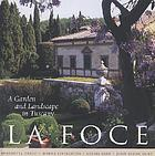 La Foce : a garden and landscape in Tuscany