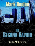 The second savior : an LAPD mystery