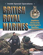 British Royal Marines : amphibious division of the United Kingdom's Royal Navy