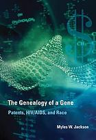 The genealogy of a gene : patents, HIV/AIDS, and race