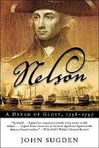 Nelson : a dream of glory, 1758-1797