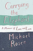 Carrying the elephant : a memoir of love and loss