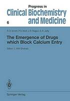 The Emergence of Drugs which Block Calcium Entry