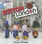 Stitch London : 20 kooky ways to knit the city and more