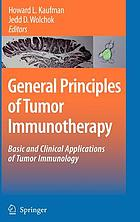General principles of tumor immunotherapy : basic and clinical applications of tumor immunology