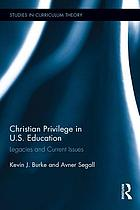 Christian privilege in U.S. education : legacies and current issues