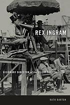 Rex Ingram : visionary director of the silent screen