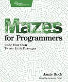 Mazes for programmers : code your own twisty little passages