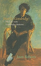Joan & Goodridge : my life with Goodridge Roberts