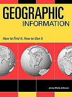 Geographic information : how to find it, how to use it