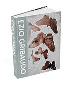 Ezio Gribaudo : the man in the middle of modernism
