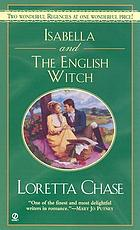 Isabella ; and, the English witch