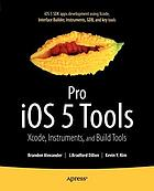 Pro iOS5 tools : Xcode instruments and build tools