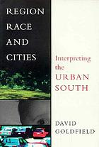 Region, race, and cities : interpreting the urban South