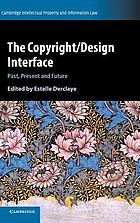 The Copyright/Design Interface : Past, Present and Future