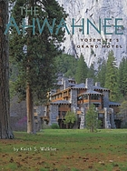 The Ahwahnee : Yosemite's grand hotel