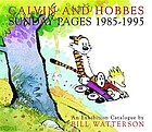 Calvin and Hobbes : Sunday pages 1985 - 1995; [Catalog accompanies the exhibition Calvin and Hobbes: Sunday Pages 1985 - 1995 at the Ohio State University Cartoon Research Library from September 10, 2001, to January 15, 2002]