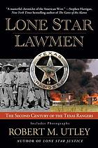 Lone star lawmen : the second century of the Texas Rangers