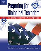 Preparing for biological terrorism : an emergency services planning guide