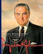 Lyndon Baines Johnson : our thirty-sixth president