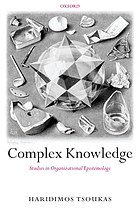 Complex knowledge : studies in organizational epistemology