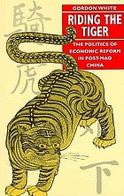 Riding the tiger : the politics and economic reform in Post-Mao China.