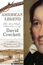 American legend : the real-life adventures of David Crockett