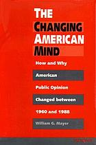 The changing American mind : how and why American public opinion changed between 1960 and 1988