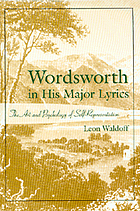 Wordsworth in his major lyrics : the art and psychology of self-representation