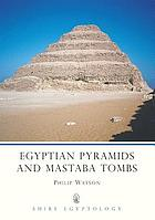 Egyptian pyramids and mastaba tombs of the Old and Middle Kingdoms